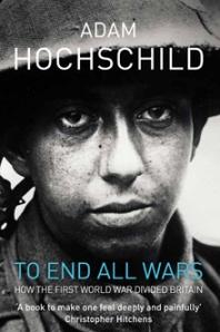 'To End All Wars' by Adam Hochschild